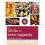 Biblia Del Sexo Sagrado Guia Del Sexo Y La Espiritualid