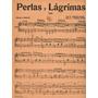 Partitura Antigua Vals Perlas Y Lagrimas Vicente Romeo