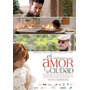 El Amor Y La Ciudad - Cine Nacional - Dvd Usado Original!