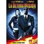 La Ultima Mision - Dvd- Usada- Original!!