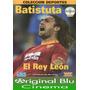 Batistuta El Rey León - Dvd Original - Almagro - Fac. C