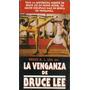 La Venganza De Bruce Lee Vhs Bruce K. L. Lea Artes Marciales