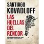 Las Huellas Del Rencor - Kovadloff - Libro Digita