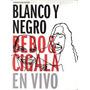 Dvd - Bebo & Cigala - Blanco Y Negro En Vivo - 2 Dvd