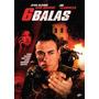 6 Balas - Van Damme - Dvd - Buen Estado - Original!!!