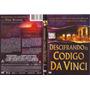 Dvd Descifrando El Codigo Da Vinci