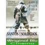Santos Y Soldados - Dir. Ryan Little - Dvd Original- Almagro