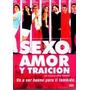 Sexo Amor Y Traicion - Dvd- Usada- Buen Estado- Original