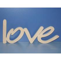 Cartel Love Cursiva Excelente Terminacion 15cm Altura X 38cm