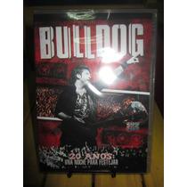 Bulldog 20 Años Dvd Una Noche Para Festejar Nuevo Sellado