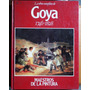 Maestros De La Pintura Número 3: La Obra Completa De Goya