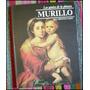 Los Genios De La Pintura _ Murillo - Tapas Duras