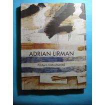 Pintura Instrumental Obras 1990-2005 - Lirman, Adrian