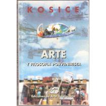 Gyula Kosice Arte Y Filosofía Porvenirista Dedicado A Filloy