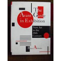 The Avant-garde In Exhibition Bruce Altshuler