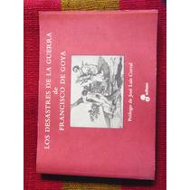 Los Desastres De La Guerra De Francisco Goya Ed. Edhasa