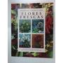 Nuevas Ideas Con Flores Frescas - Fiona Barnett