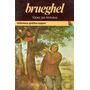 Brueghel Todas Sus Pinturas - Editorial Noguer