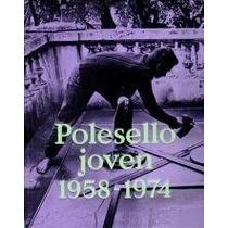 Polesello Joven - 1958 - 1974 - Rogelio Polesello