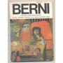Antonio Berni Por Rafael Squirru Estudio Crítico Biográfico