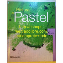 Libro Pintura Al Pastel Ed Parramon