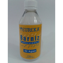 Eureka Barniz Poliuretanico Al Agua X 250 Cc