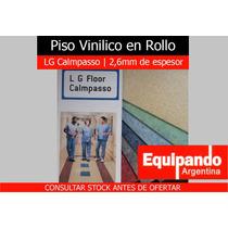 Piso Vinilico En Rollo 2,6mm Lg Calmpasso Alto Transito
