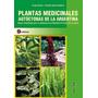 Alonso: Plantas Medicinales Autóctonas Argentina