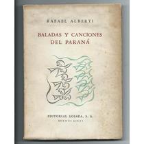 Baladas Y Canciones Del Parana Rafael Alberti Losada 1954