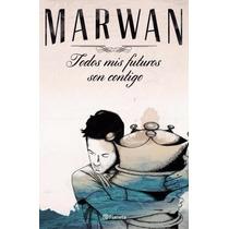 Todos Mis Futuros Son Contigo - Marwan - Planeta
