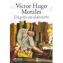 Un Grito En El Desierto. Víctor Hugo Morales