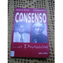 Agustin Barletti / Raul Vaca Viviani - Consenso O Division