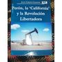 Perón, La California La Revolución Libertadora Califano 2008