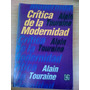 Crítica De La Modernidad. Alain Touraine