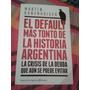 El Default Mas Tonto De La Historia Argentina