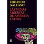 Las Venas Abiertas De America Latina - Galeano - Nuevo