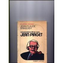 Conversations Libres Avec Con Piaget Jean Claude Bringuier