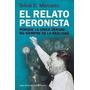 El Relato Peronista - Silvia Mercado - Envio Por Email