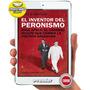 El Inventor Del Peronismo Silvia Mercado - Libro Digital