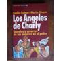 Angeles De Charly Secretos Y Susurros De Las Mujeres En El P