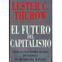 El Futuro Del Capitalismo. Lester Thurow