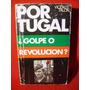 Portugal ¿golpe O Revolución? Vicente Talon Ediciones España