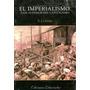 El Imperialismo-fase Superior... De Lenin, Edit. Libertador.