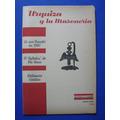 Urquiza Y La Masoneria (1ra Ed,s/uso) - Antonio P. Castro