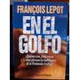 En El Golfo Francois Lepot Editorial Planeta X0