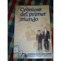 Cronicas Del Primer Mundo / Daniel Della Costa