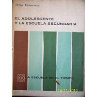El Adolescente Y La Escuela Secundaria.