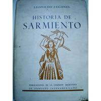 Historia De Sarmiento Leopoldo Lugones