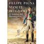Manuel Belgrano- Felipe Pigna- Ed. Planeta