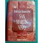 San Martin Vivo, José Luis Busaniche - Nuevo Siglo 1995 +*